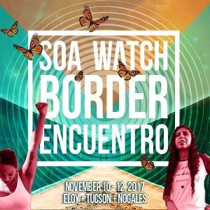SOA WATCH BORDER ENCUENTRO2017